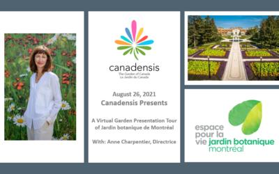 Canadensis Presents: A Virtual Presentation – Jardin botanique de Montréal – August 26